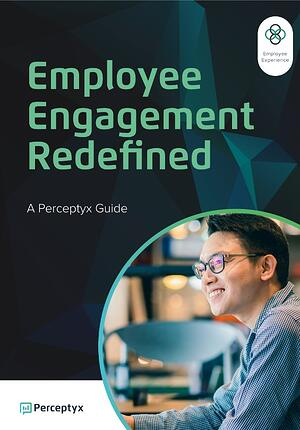 Employee Engagement Redefined - Perceptyx